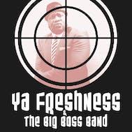 YA FRESHNESS & THE BIG BOSS BAND